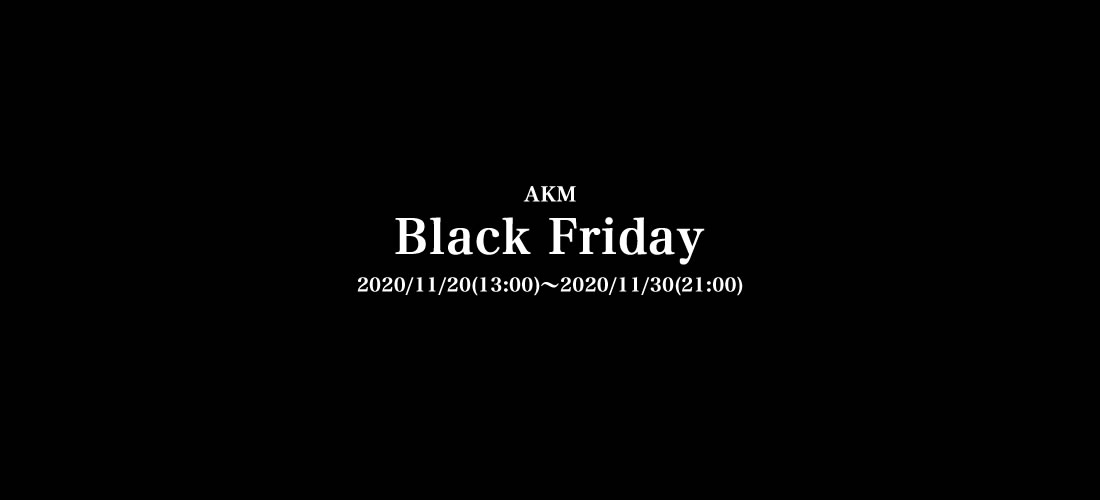 AKM BLACK FRIDAY